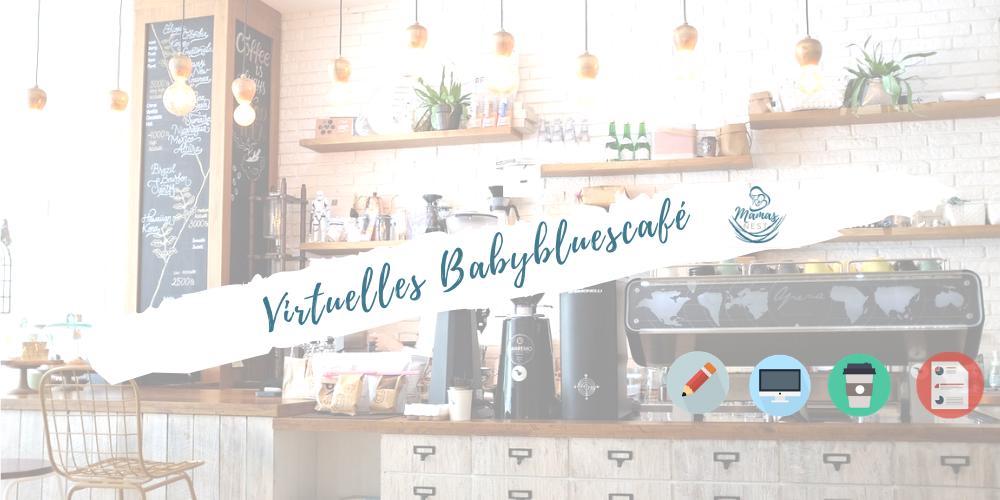 Virtuelles Babybluescafé